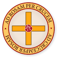 Ad Rosam Per Crucem - Ad Crucem Per Rosam